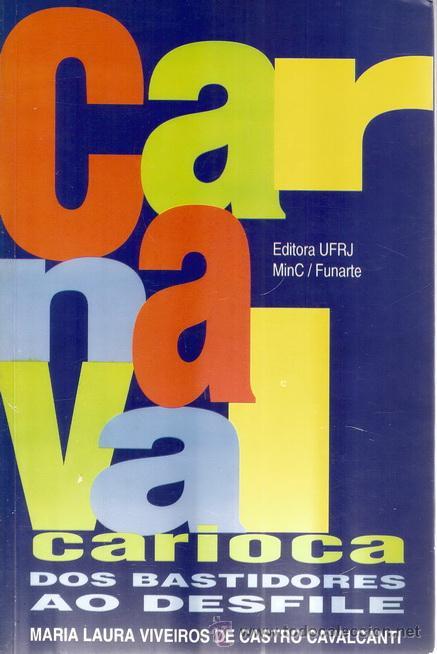 MARÍA LAURA VIVEIROS DE CASTRO CAVALCANTI. CARNAVAL CARIOCA. DOS BASTIDORES AO DESFILE. RM72092. (Libros de Segunda Mano - Pensamiento - Sociología)