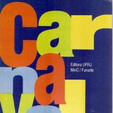 Libros de segunda mano: MARÍA LAURA VIVEIROS DE CASTRO CAVALCANTI. CARNAVAL CARIOCA. DOS BASTIDORES AO DESFILE. RM72092. . Lote 52858977