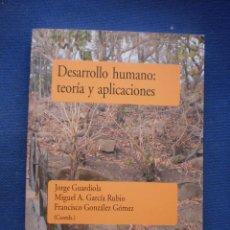 Libros de segunda mano: DESARROLLO HUMANO; TEORIA Y APLICACIONES. Lote 52914104