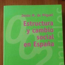 Libros de segunda mano: JESUS M. DE MIGUEL. ESTRUCTURA Y CAMBIO SOCIAL EN ESPAÑA. Lote 52979545