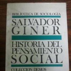 Libros de segunda mano: HISTORIA DEL PENSAMIENTO SOCIAL. SALVADOR GINER, 1980. Lote 53028042