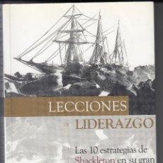 Libros de segunda mano: LECCIONES DE LIDERAZGO, LAS 10 ESTRATEGIAS DE SHACKLETON, ENVÍO GRATIS. Lote 53262606