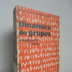 Libros de segunda mano: DINAMICA DE GRUPOS INVESTIGACION Y TEORIA. DORWIN CARTWRIGHT.ALVIN ZANDER. VER FOTOGRAFIAS ADJUNTAS.. Lote 53397217