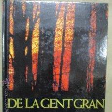 Libros de segunda mano: DE LA GENT GRAN (EDICIÓN EN CASTELLANO). Lote 53430879
