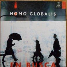 Libros de segunda mano: HOMO GLOBALIS. EN BUSCA DEL BUEN GOBIERNO - ESCUDERO, MANUEL. Lote 44196689