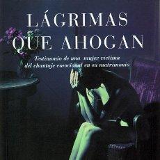 Second hand books - LÁGRIMAS QUE AHOGAN GISÉLE CORBOUD 1ª EDICIÓN MARZO 2007 - 53693467