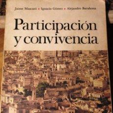 Libros de segunda mano: LIBRO *PARTICIPACIÓN Y CONVIVENCIA* 1ª EDICIÓN, AÑO 1971.. Lote 53701310
