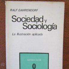 Libros de segunda mano: SOCIEDAD Y SOCIOLOGÍA.LA ILUSTRACIÓN APLICADA. RALPH DAHRENDORF ED. TECNOS 1974. Lote 53705559
