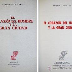 Libros de segunda mano: VEGA DIAZ, FRANCISCO. EL CORAZÓN DEL HOMBRE Y LA GRAN CIUDAD. 1973.. Lote 53721792