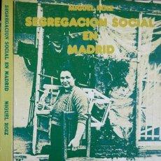 Libros de segunda mano: ROIZ, MIGUEL. SEGREGACIÓN SOCIAL EN MADRID. 1973.. Lote 53722136
