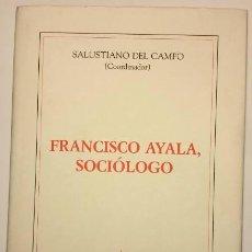 Libros de segunda mano: FRANCISCO AYALA, SOCIÓLOGO. Lote 53766414