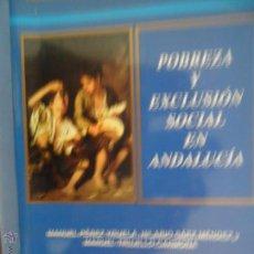 Libros de segunda mano: POBREZA Y EXCLUSIÓN SOCIAL EN ANDALUCÍA, ED. CSIC, 2002, COLECIÓN POLITEYA. Lote 53880060