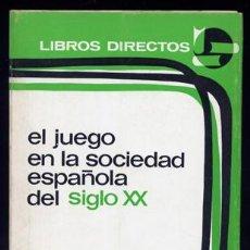 Libros de segunda mano: SOLANA, GUILLERMO. EL JUEGO EN LA SOCIEDAD ESPAÑOLA DEL SIGLO XX. 1973.. Lote 54171689