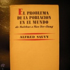 Libros de segunda mano: EL PROBLEMA DE LA POBLACIÓN EN EL MUNDO. DE MALTHUS A MAO TSE-TUNG ALFRED SAUVY. Lote 54184001
