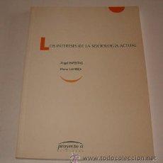 Libros de segunda mano: ÁNGEL INFESTAS, MARTA LAMBEA. LOS INTERESES DE LA SOCIOLOGÍA ACTUAL. RMT73108. . Lote 54228566