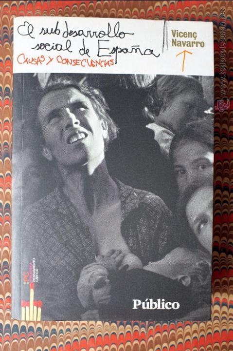 EL SUBDESARROLLO SOCIAL DE ESPAÑA. CAUSAS Y CONSECUENCIAS. VICENÇ NAVARRO PEDIDO MÍNIMO 5€ (Libros de Segunda Mano - Pensamiento - Sociología)