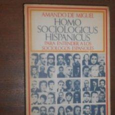 Libros de segunda mano: AMANDO DE MIGUEL HOMO SOCIOLOGICUS HISPANICUS BARRAL EDITORES BARCELONA 1973. Lote 54539809