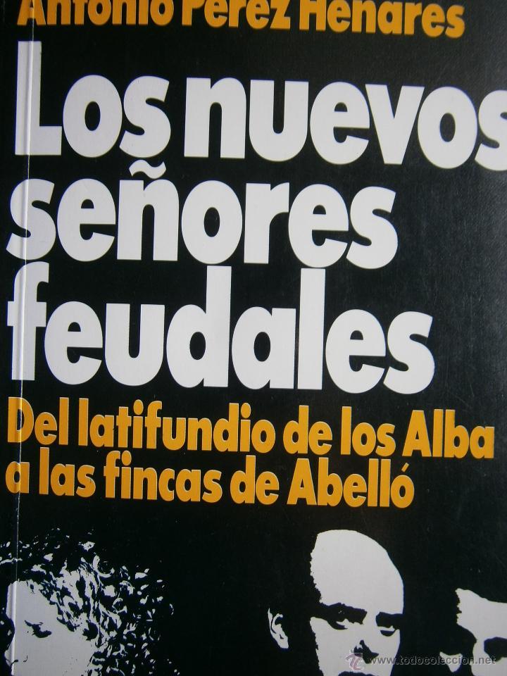 LOS NUEVOS SEÑORES FEUDALES ANTONIO PEREZ HENARES TH 1 EDICION 1994 (Libros de Segunda Mano - Pensamiento - Sociología)