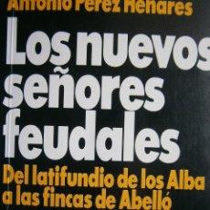 Libros de segunda mano: LOS NUEVOS SEÑORES FEUDALES ANTONIO PEREZ HENARES TH 1 EDICION 1994. Lote 54540812