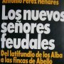 LOS NUEVOS SEÑORES FEUDALES ANTONIO PEREZ HENARES TH 1 EDICION 1994