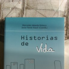 Libros de segunda mano: HISTORIAS DE VIDA MIGRACIÓN, CIUDADANÍA, IDENTIDAD MERCEDES JABARDO VELASCO Y JAVIER FERRER ARACIL. Lote 54600761