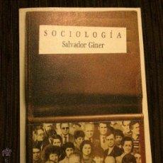 Libros de segunda mano: SOCIOLOGÍA - SALVADOR GINER - EDICIONES DE BOLSILLO -. Lote 54685547