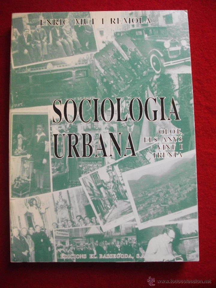 SOCIOLOGIA URBANA OLOT ELS ANYS VINT I TRENTA DE ENRIC MUT I REMOLA 1991 (Libros de Segunda Mano - Pensamiento - Sociología)