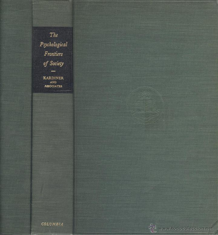 ABRAM KARDINER ET ALTER. THE PSYCHOLOGICAL FRONTIERS OF SOCIETY. 6ª ED. NEW YORK, 1956. SOCIOLOGIA (Libros de Segunda Mano - Pensamiento - Sociología)