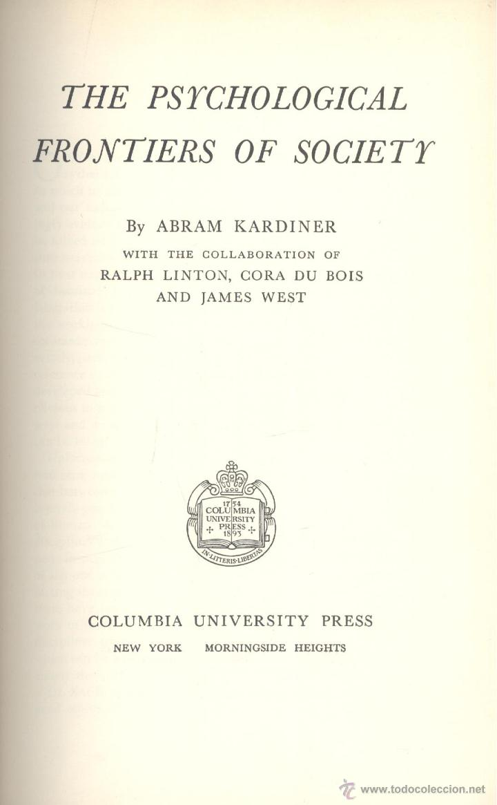 Libros de segunda mano: Abram KARDINER et alter. The psychological frontiers of society. 6ª ed. New York, 1956. Sociologia - Foto 2 - 54780772