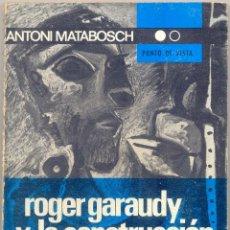 Libros de segunda mano: ANTONI MATABOSCH: ROGER GARAUDY Y LA CONSTRUCCIÓN DEL HOMBRE. Lote 54848323