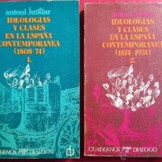 Libros de segunda mano: ANTONI JUTGLAR . IDEOLOGÍAS Y CLASES EN LA ESPAÑA CONTEMPORÁNEA. Lote 54882195
