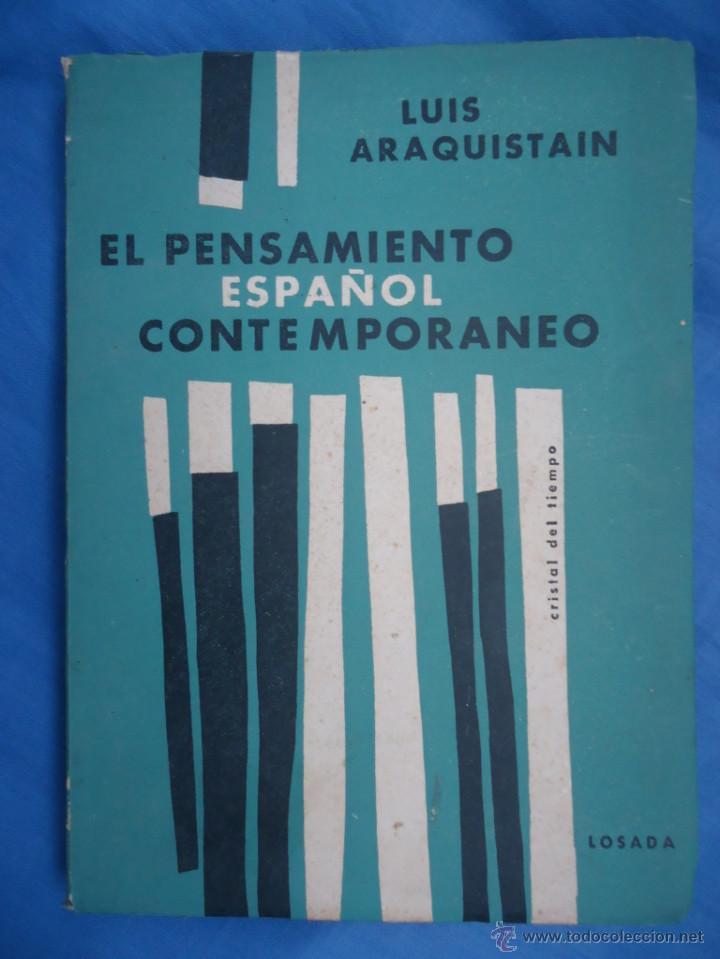EL PENSAMIENTO ESPAÑOL CONTEMPORÁNEO, LUIS ARAQUISTAIN (Libros de Segunda Mano - Pensamiento - Sociología)