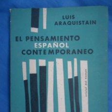 Libros de segunda mano: EL PENSAMIENTO ESPAÑOL CONTEMPORÁNEO, LUIS ARAQUISTAIN. Lote 55024113