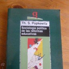 Libros de segunda mano: SOCIOLOGIA POLITICA DE LAS REFORMAS EDUCATIVAS.S.POPKEWITZ. MORATA. 2000 294 PP. Lote 55044985
