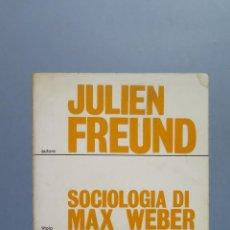 Second hand books - SOCIOLOGIA DI MAX WEBER. JULIEN FREUND - 55045075