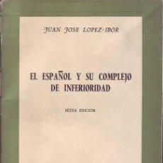 Libros de segunda mano - EL ESPAÑOL Y SU COMPLEJO DE INFERIORIDAD (JUAN JOSÉ LÓPEZ IBOR) - 55098969