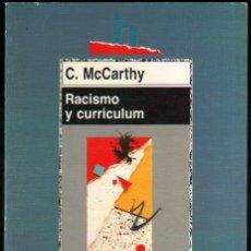 Libros de segunda mano: RACISMO Y CURRICULUM - C.MCCARTHY *. Lote 170626053