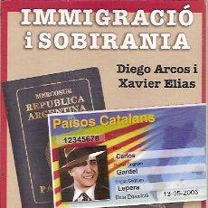 Libros de segunda mano: IMMIGRACIO I SOBIRANIA DIEGO ARCOS XAVIER ELIAS. Lote 55243576