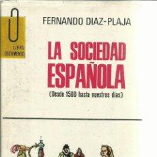 Libros de segunda mano: LA SOCIEDAD ESPAÑOLA. FERNANDO DIA-PLAJA. EDICIONES GP. BARCELONA. 1971. Lote 55310621