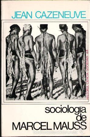 SOCIOLOGÍA DE MARCEL MAUSS, JEAN CAZENEUVE (Libros de Segunda Mano - Pensamiento - Sociología)