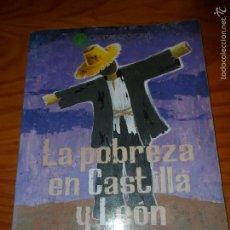 Libros de segunda mano: LA POBREZA EN CASTILLA Y LEÓN, ESTUDIO SOCIO-ECONOMICO. CARITAS REGIONAL 1991.. Lote 55880614