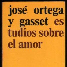 Libri di seconda mano: ESTUDIOS SOBRE EL AMOR - JOSE ORTEGA Y GASSET *. Lote 56125805