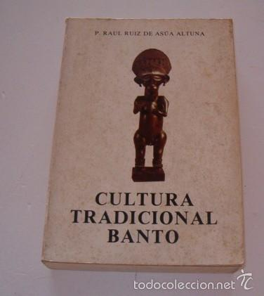 P, RAUL RUIZ DE ASÚA ALTUNA. CULTURA TRADICIONAL BANTO. RM74092. (Libros de Segunda Mano - Pensamiento - Sociología)