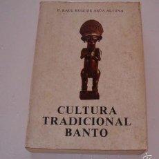Libros de segunda mano: P, RAUL RUIZ DE ASÚA ALTUNA. CULTURA TRADICIONAL BANTO. RM74092. . Lote 56179212