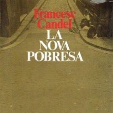 Libros de segunda mano: LA NOVA POBRESA. - FRANCESC CANDEL.. Lote 56357318