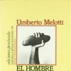 Libros de segunda mano: EL HOMBRE ENTRE LA NATURALEZA Y LA HISTORIA,UMBERTO MELOTTI. Lote 56411763
