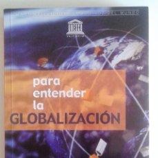 Libros de segunda mano: ALBERTO MONCADA - PARA ENTENDER LA GLOBALIZACIÓN 1ª EDICIÓN 2006. Lote 56462759