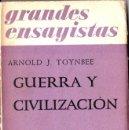 Libros de segunda mano: ARNOLD TOYNBEE : GUERRA Y CIVILIZACIÓN (EMECÉ, 1952). Lote 56495903