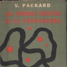 Libros de segunda mano: VANCE PACKARD : LAS FORMAS OCULTAS DE LA PROPAGANDA (SUDAMERICANA, 1964) . Lote 56497806