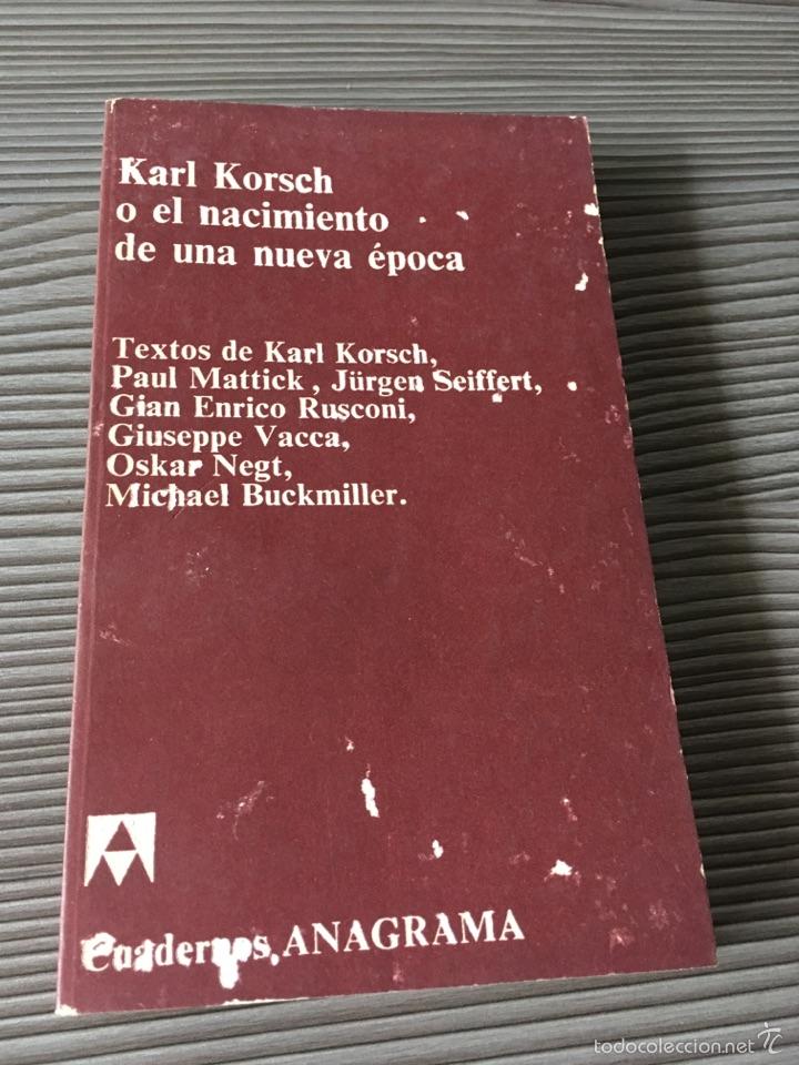 KARL KORSCH O EL NACIMIENTO DE UNA NUEVA EPOCA (Libros de Segunda Mano - Pensamiento - Sociología)